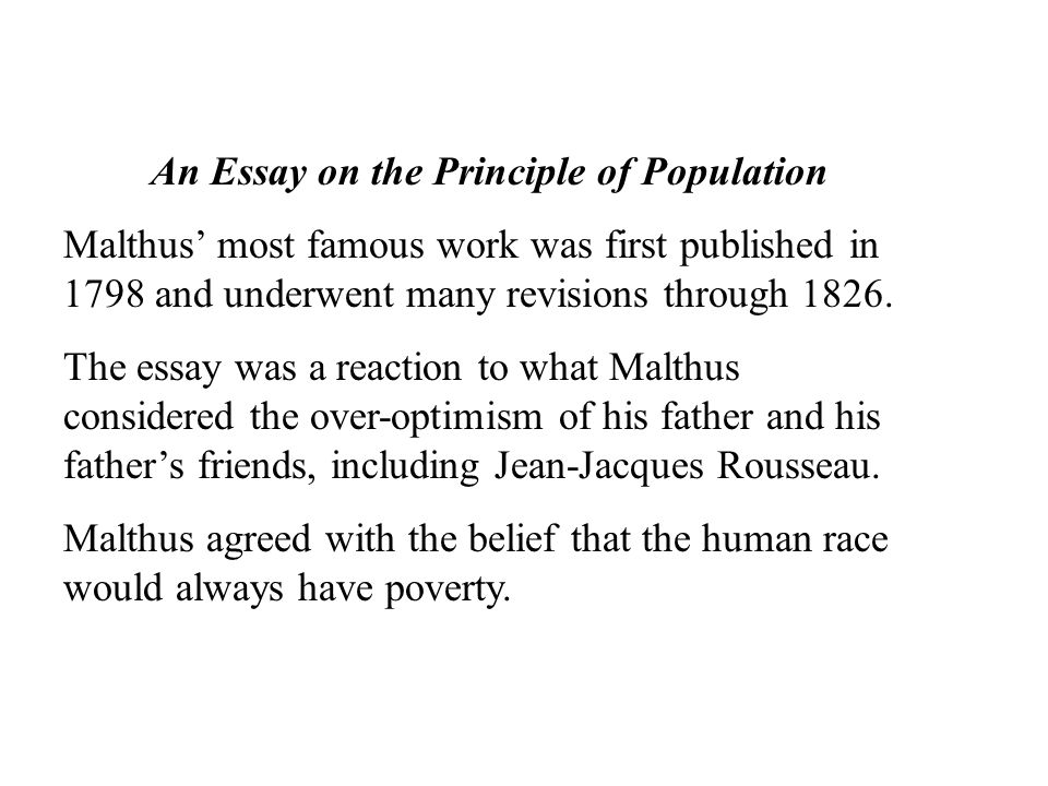 an essay on the human population Essay on the principle of population the first, published anonymously in 1798, was so successful that malthus soon elaborated on it under his real name the first, published anonymously in 1798, was so successful that malthus soon elaborated on it under his real name.