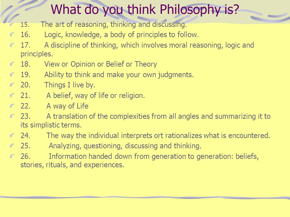 What do you think Philosophy is