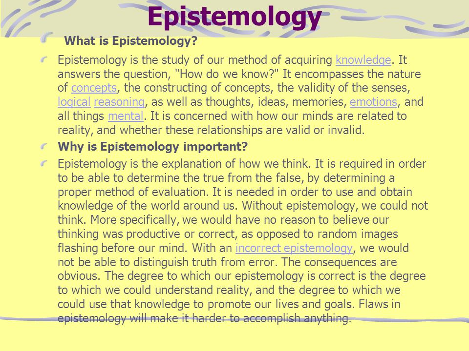Epistemology What is Epistemology