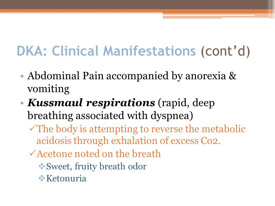 DKA: Clinical Manifestations (cont'd)