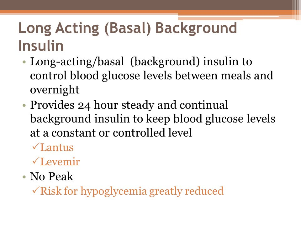 Long Acting (Basal) Background Insulin