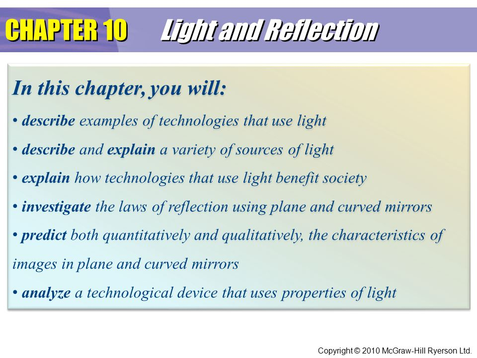 CHAPTER 10 Light and Reflection In this chapter, you will: