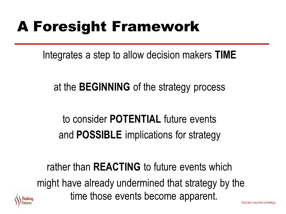 A Foresight Framework Integrates a step to allow decision makers TIME