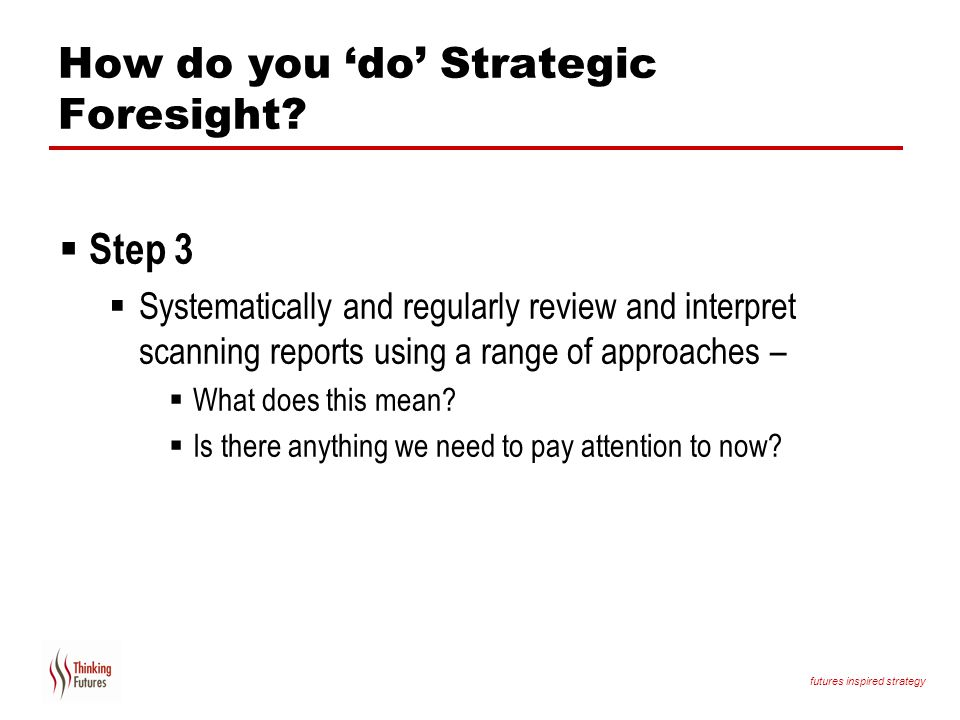 literature review of strategic foresight and Based on a literature review nor environmental complexity has been included in current strategic foresight literature strategic foresight and porter's five.