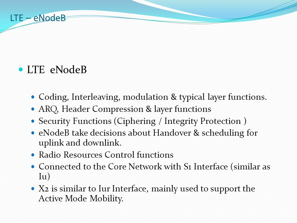 LTE Dimensioning LTE – eNodeB. LTE eNodeB. Coding, Interleaving, modulation & typical layer functions.