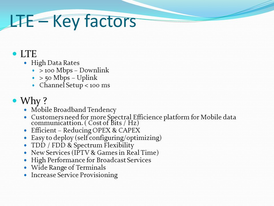 LTE – Key factors LTE Why High Data Rates > 100 Mbps – Downlink