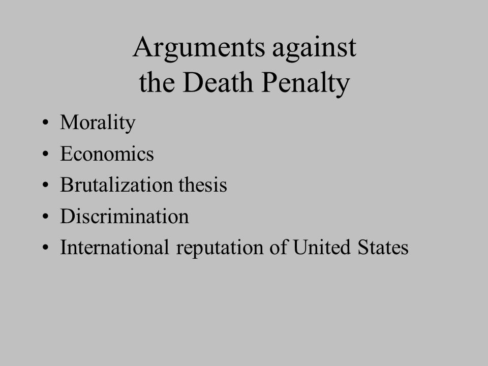 an argument against the implementation of the death penalty Capital punishment, also known as, death penalty is an issue that has stimulates argument and uncertainty in today's culture the death penalty is a symptom of a culture of violence, not a solution to it death penalty is a form of discrimination.