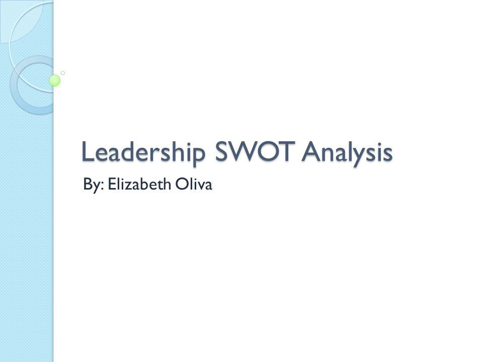 swot analysis leadership style Swot analysis is a timeless and valuable business tool  are new skills needed  in your industry or job role that you could proactively learn  in what aspects of  management and leadership do you feel like a 'natural.