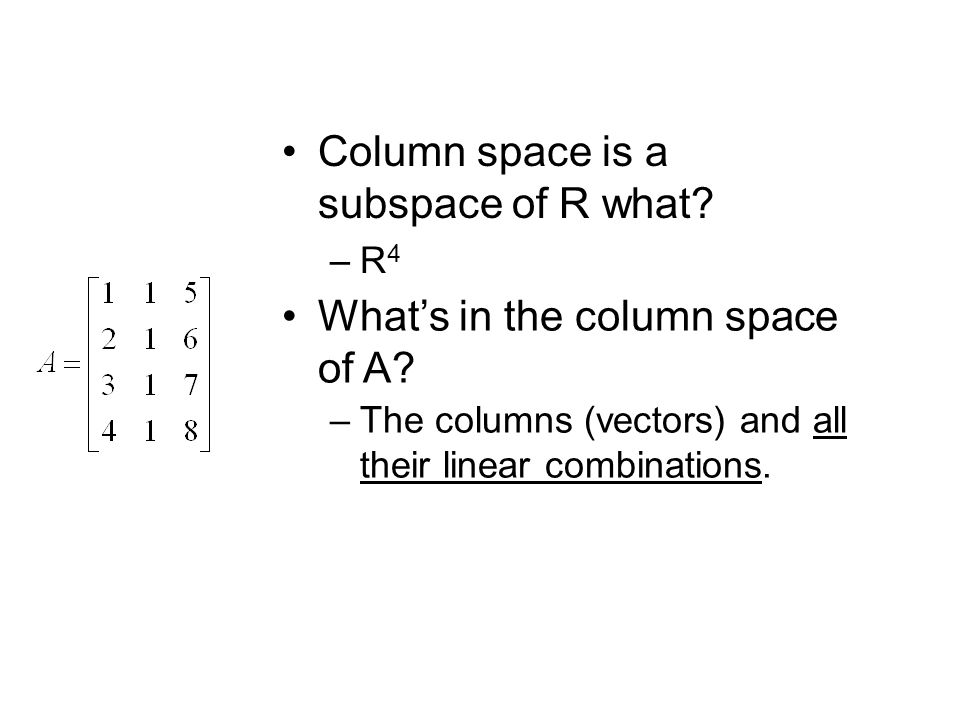 Column space is a subspace of R what