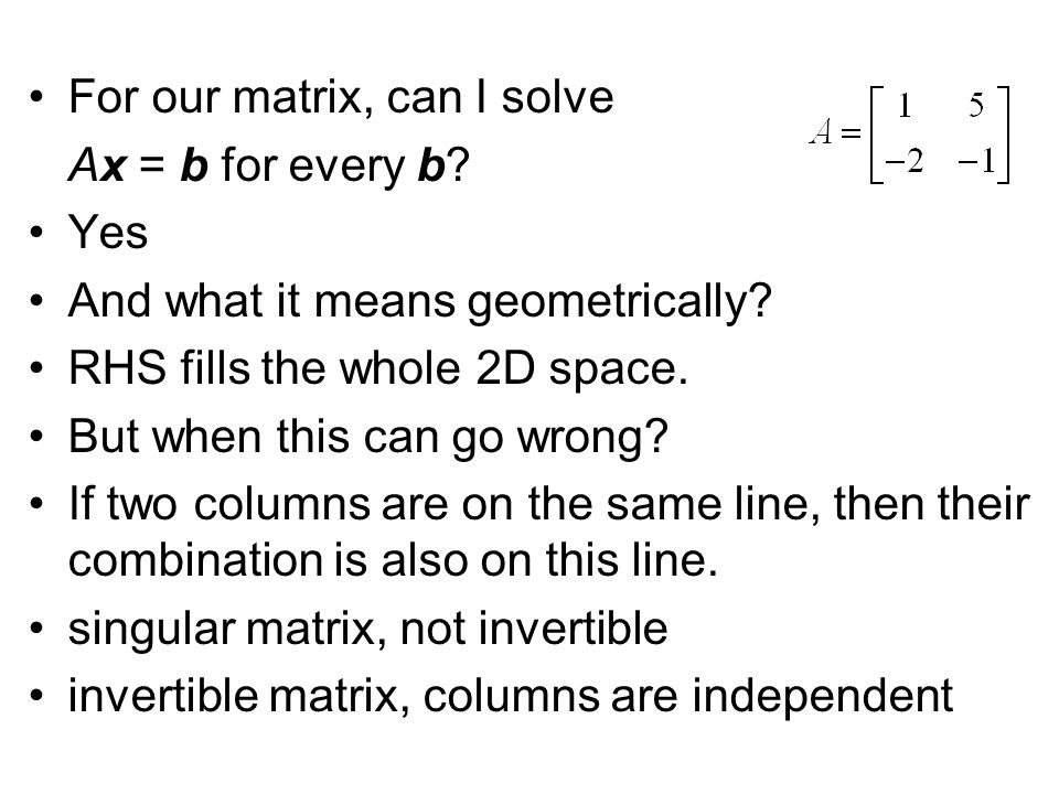 For our matrix, can I solve