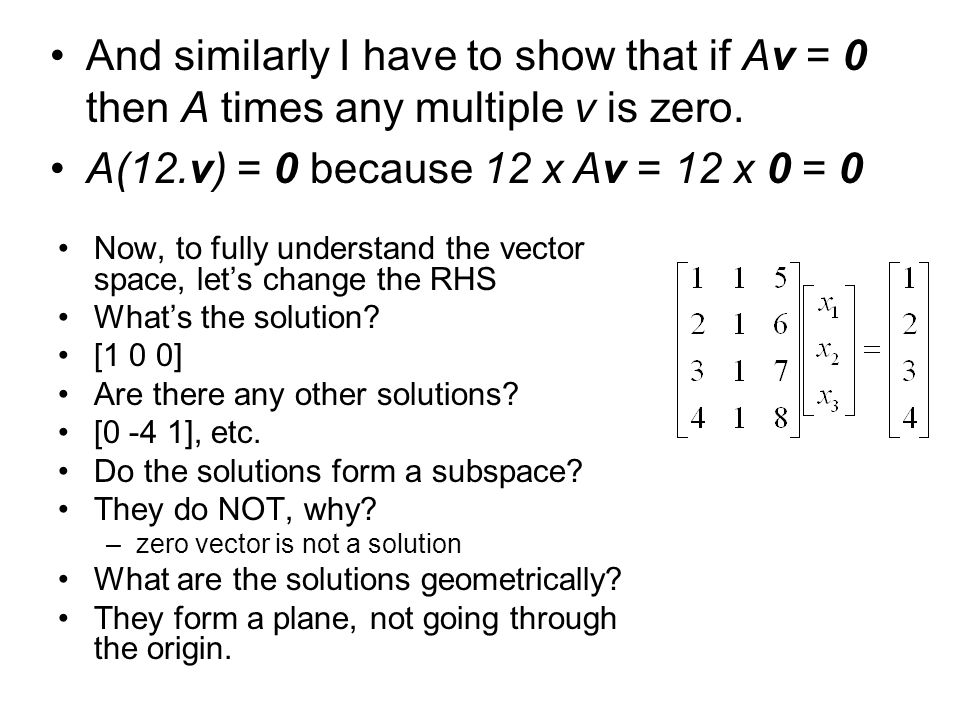 And similarly I have to show that if Av = 0 then A times any multiple v is zero.