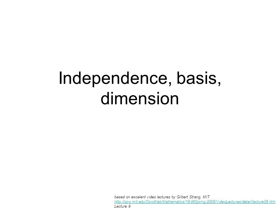 Independence, basis, dimension