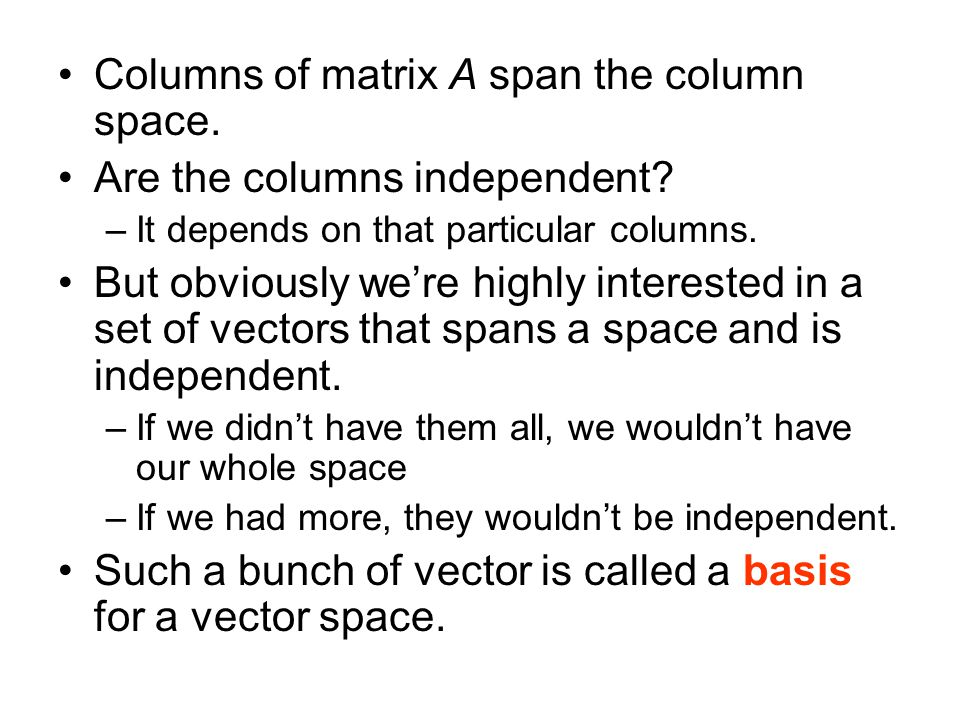 Columns of matrix A span the column space.
