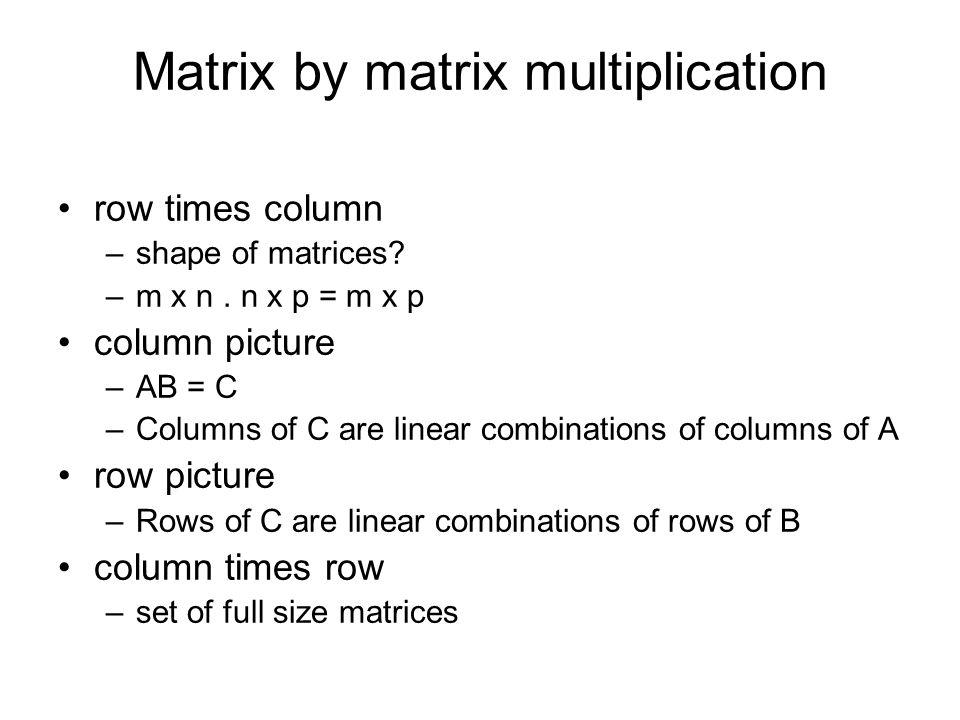 Matrix by matrix multiplication