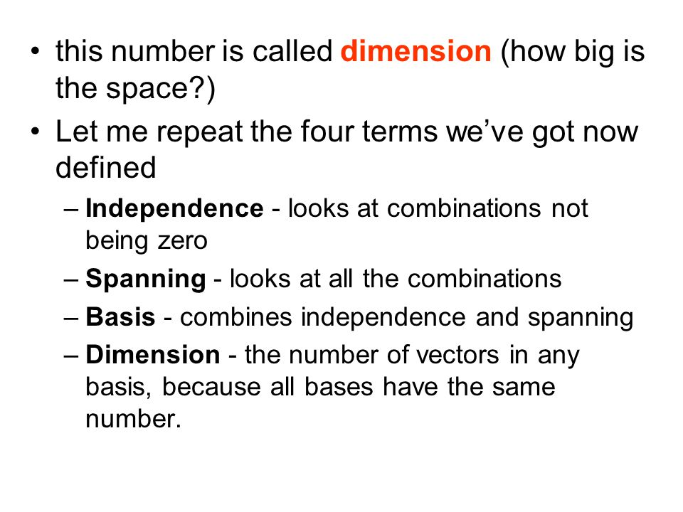 this number is called dimension (how big is the space )