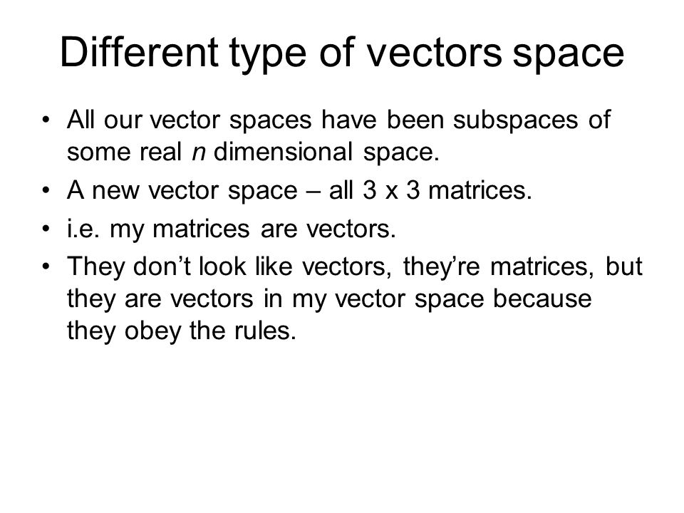 Different type of vectors space