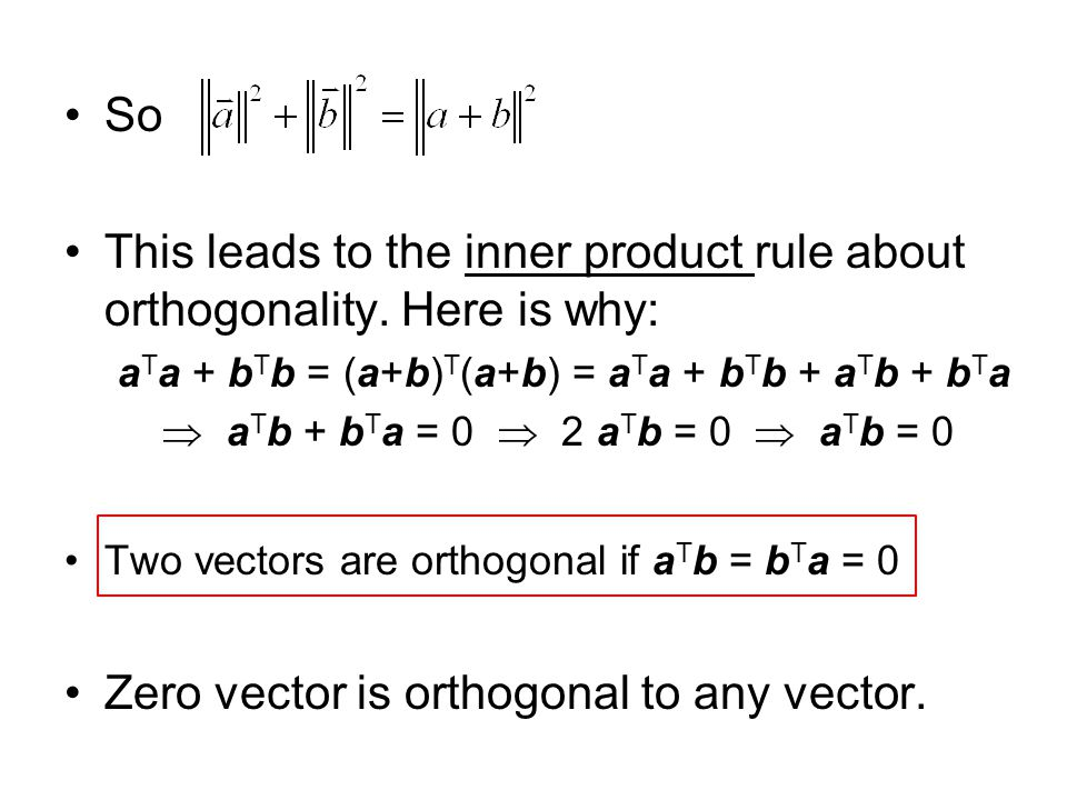 This leads to the inner product rule about orthogonality. Here is why: