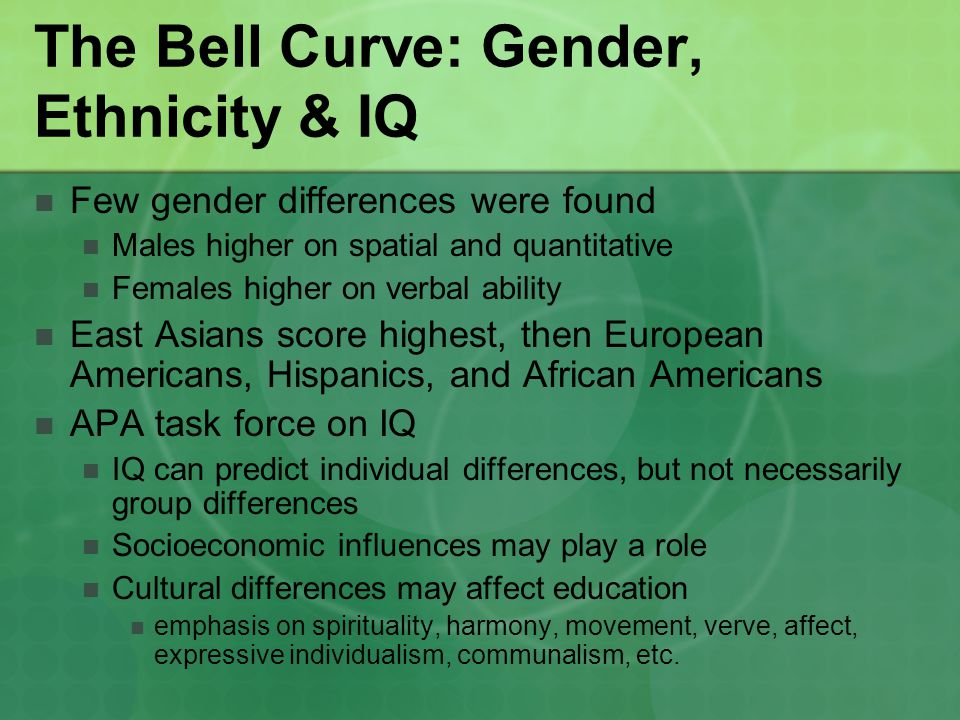 affects of gender on intelligence Not surprisingly, those differences are reflected in many gender stereotypes   looked at cognitive domains, such as intelligence social personality domains,   simultaneously, which can give the impression of a larger effect.