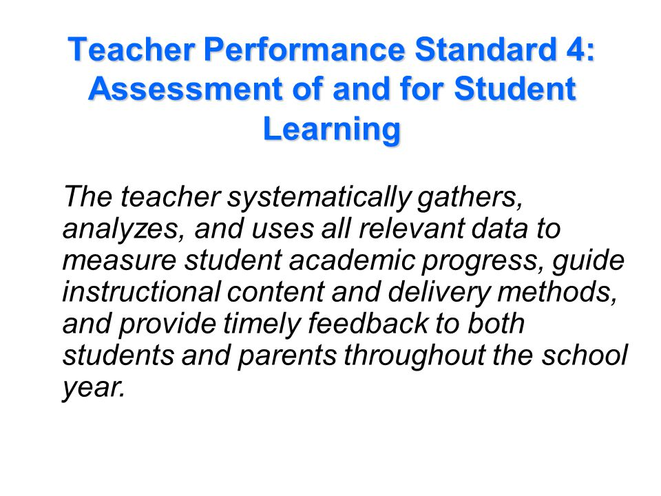 Performance Indicators Examples for Standard 4: Assessment of and for Student Learning