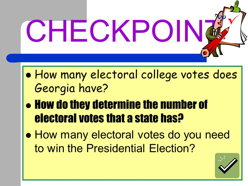 CHECKPOINT How many electoral college votes does Georgia have