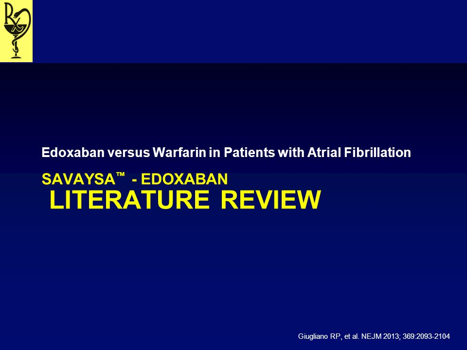 Savaysa™ - Edoxaban Literature Review