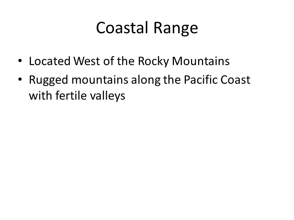 Coastal Range Located West of the Rocky Mountains