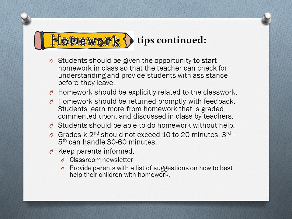 Homework should be limited to 60 minutes a night for best results