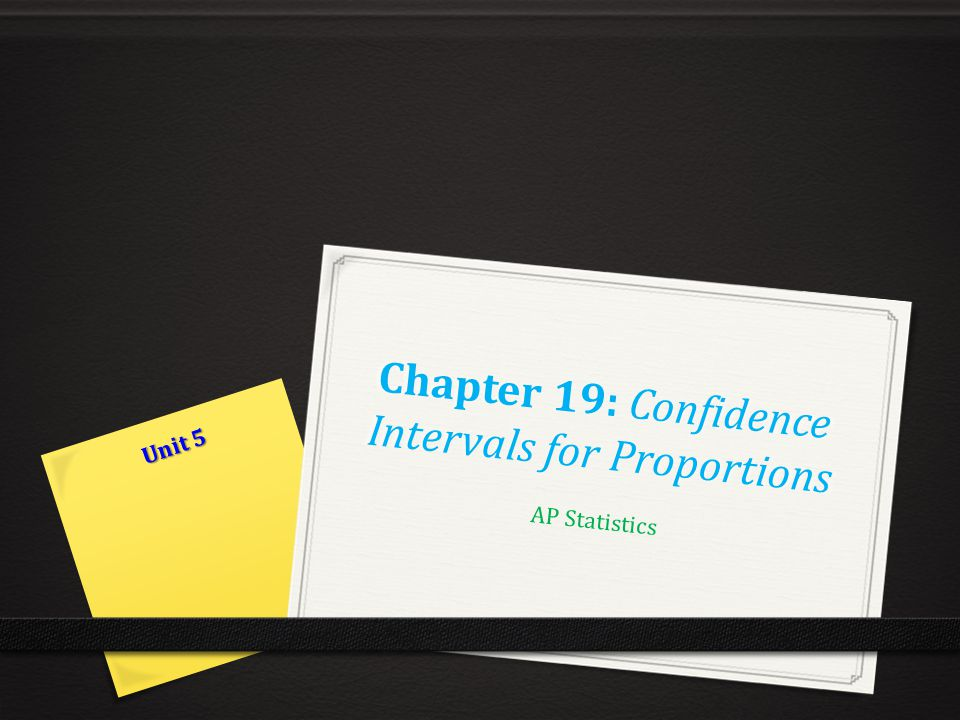 Chapter 19: Confidence Intervals for Proportions - ppt video online ...