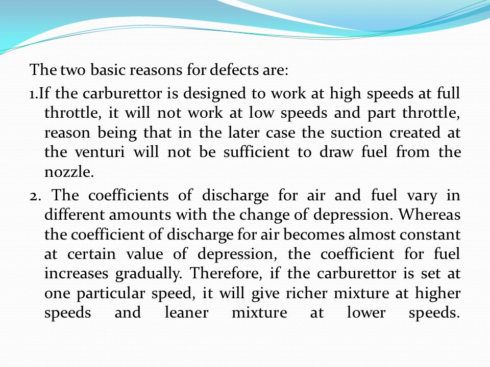 The two basic reasons for defects are: