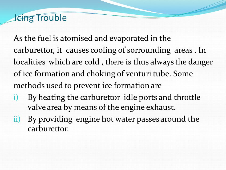Icing Trouble As the fuel is atomised and evaporated in the