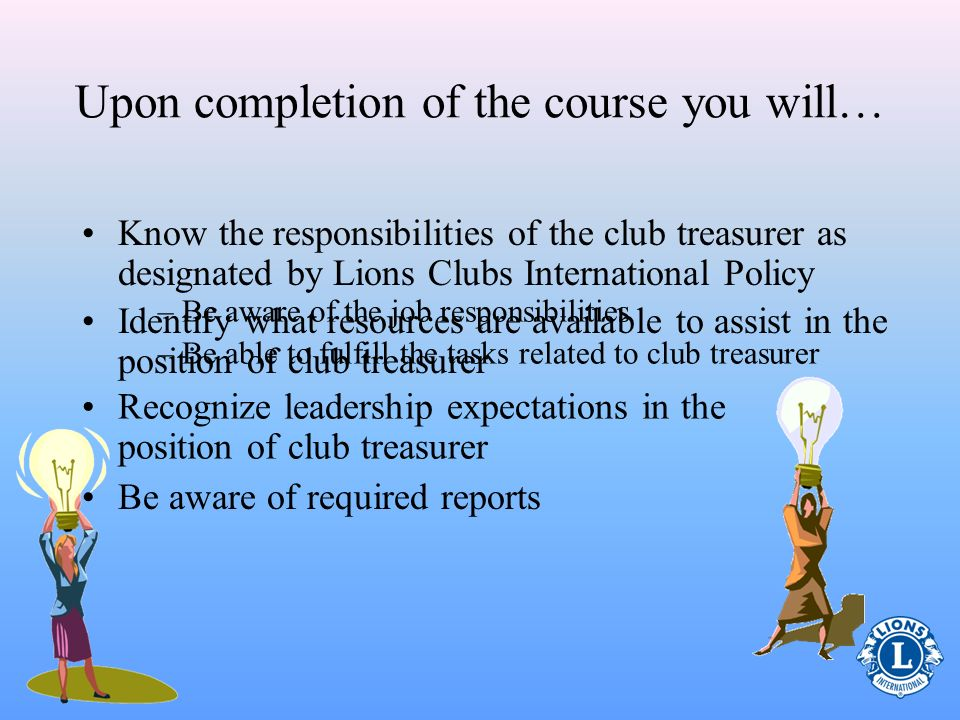 Upon completion of the course you will…