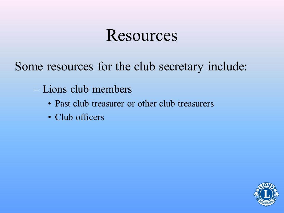 Resources Some resources for the club secretary include: