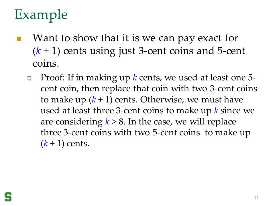 Wednesday, April 19, 2017 Example. Want to show that it is we can pay exact for (k + 1) cents using just 3-cent coins and 5-cent coins.