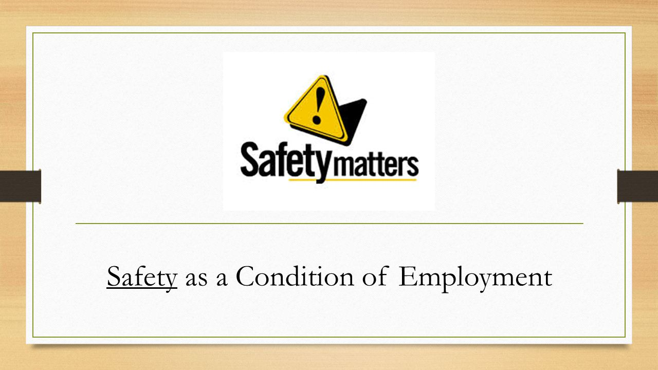 Safety as a Condition of Employment