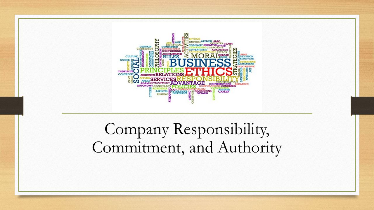 Company Responsibility, Commitment, and Authority