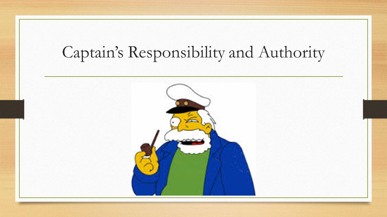 Captain's Responsibility and Authority