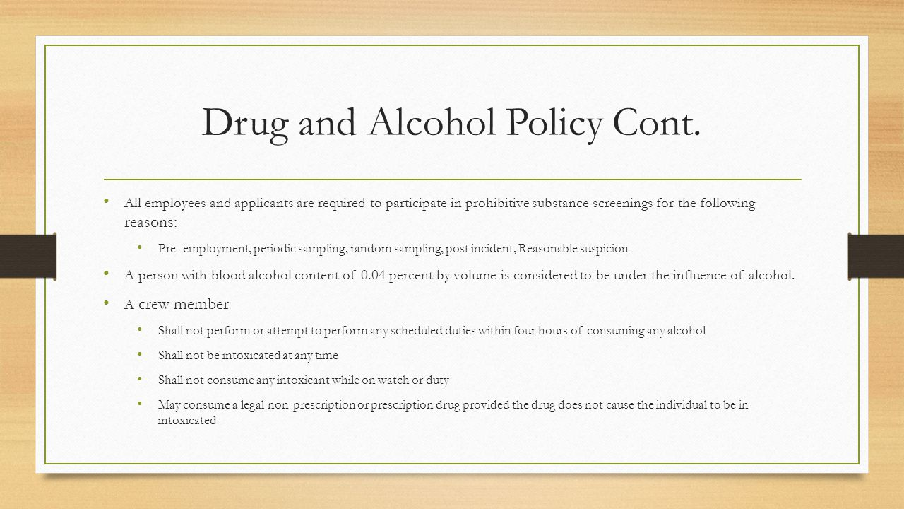 Drug and Alcohol Policy Cont.