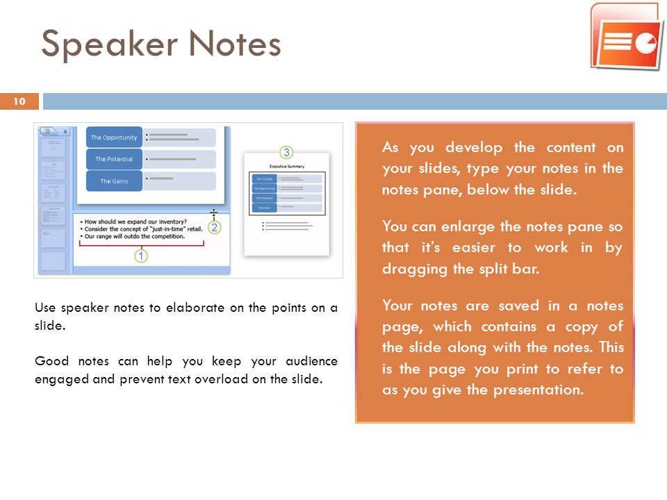 Speaker Notes As you develop the content on your slides, type your notes in the notes pane, below the slide.