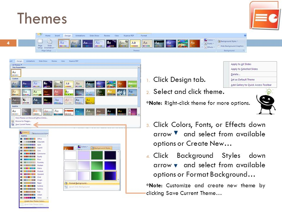 Themes Click Design tab. Select and click theme.