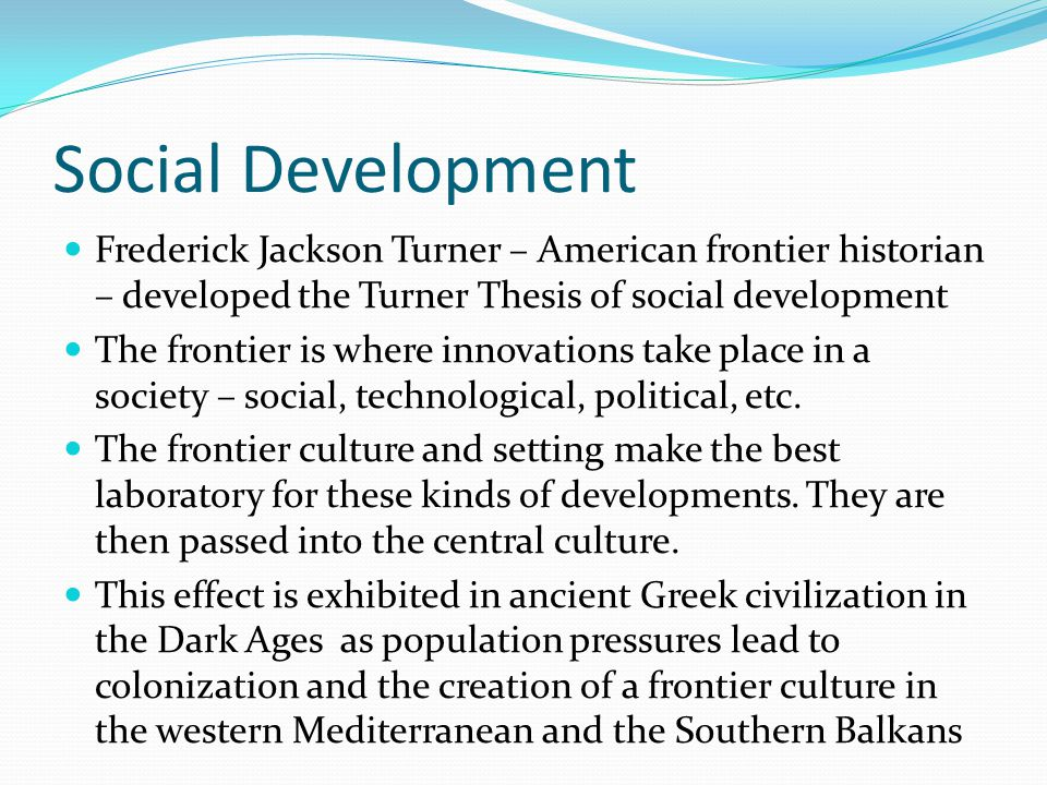 frederick jackson turner thesis text Frederick jackson turner: the significance  the present text is that of the  report of the american historical association for 1893, 199-227 it was printed  with.