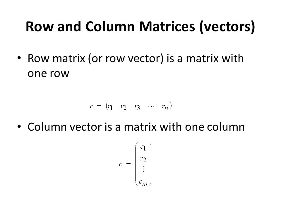 Row and Column Matrices (vectors)