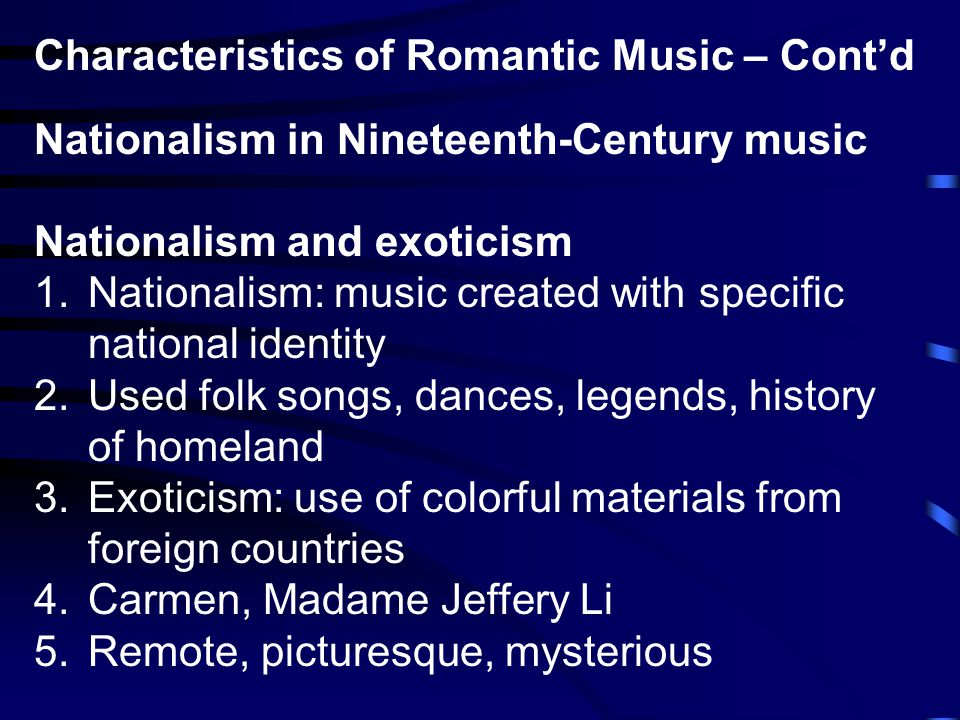 characteristics of the romantic music period Characteristics of romantic period individualaity of style, emphasis on self expression and individual style  folk music, master of romantic art song.