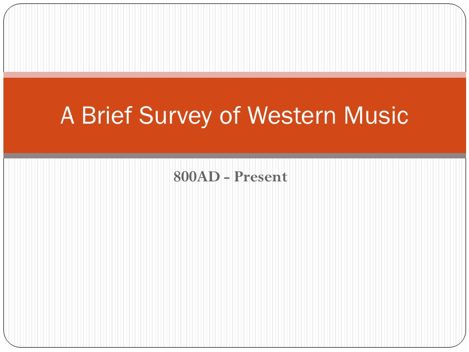 an analysis of the survey of western music ii This course is meant to be both a traditional class in music appreciation and a broad survey of western notated music from its earliest manifestations up to the.