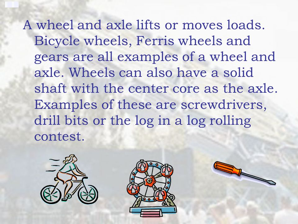 Examples Of Wheel And Axle examples of wheel and axles - ppt download