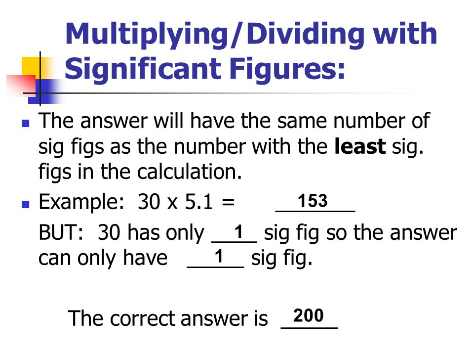 Multiplying/Dividing with Significant Figures: