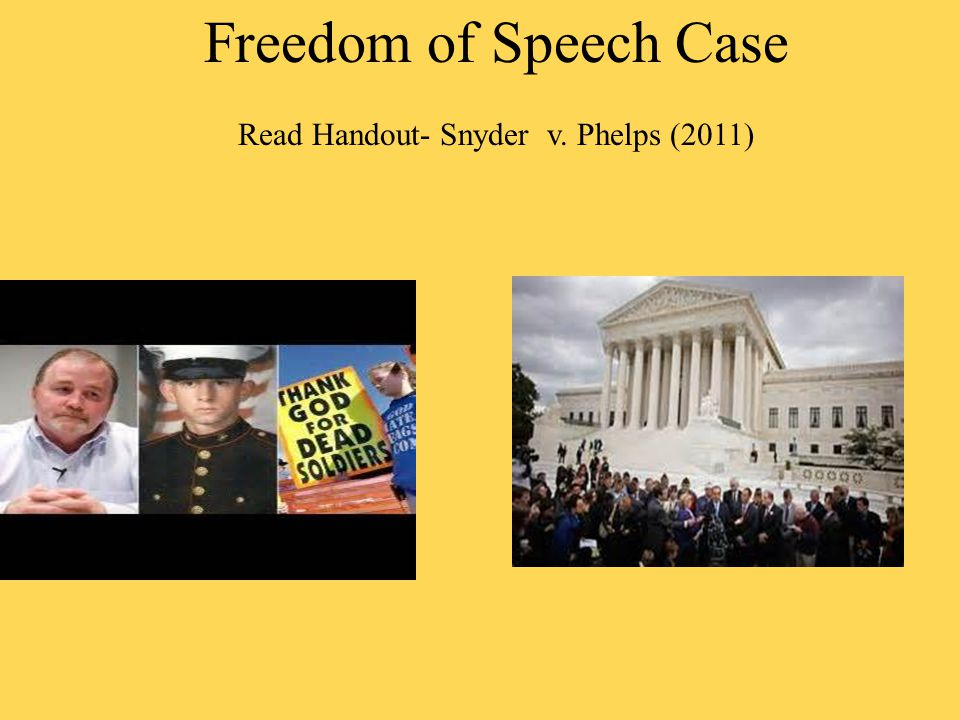 snyder vs phelps Phelps, 09–751 read snyder v in a dispute involving the acerbic picketing of a military funeral on public land, supreme court holds that the first amendment shields protesters from tort liability.