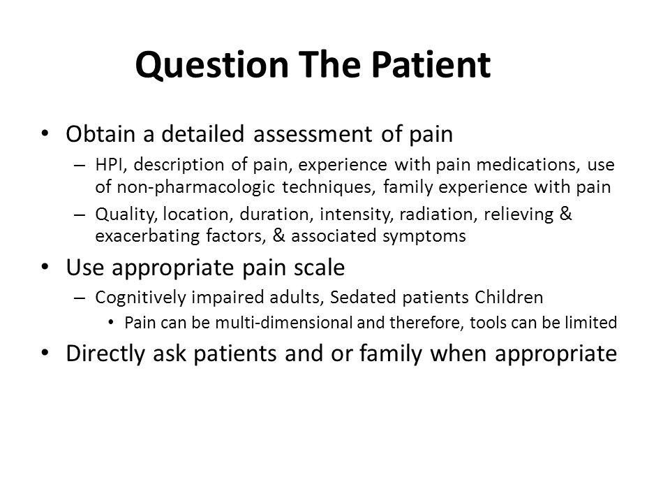 Question The Patient Obtain a detailed assessment of pain