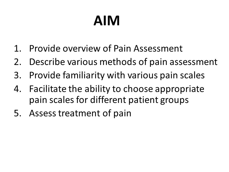 AIM Provide overview of Pain Assessment