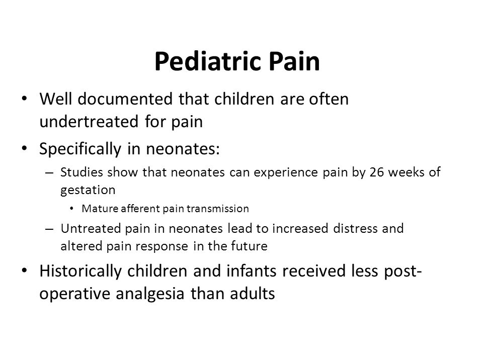 Pediatric Pain Well documented that children are often undertreated for pain. Specifically in neonates: