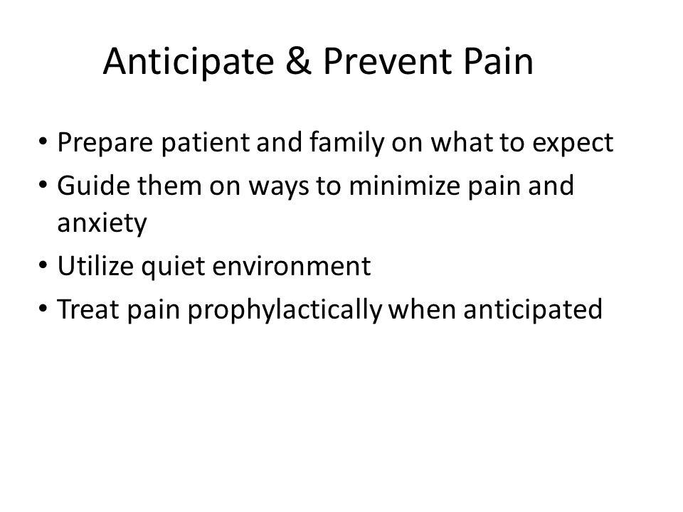 Anticipate & Prevent Pain